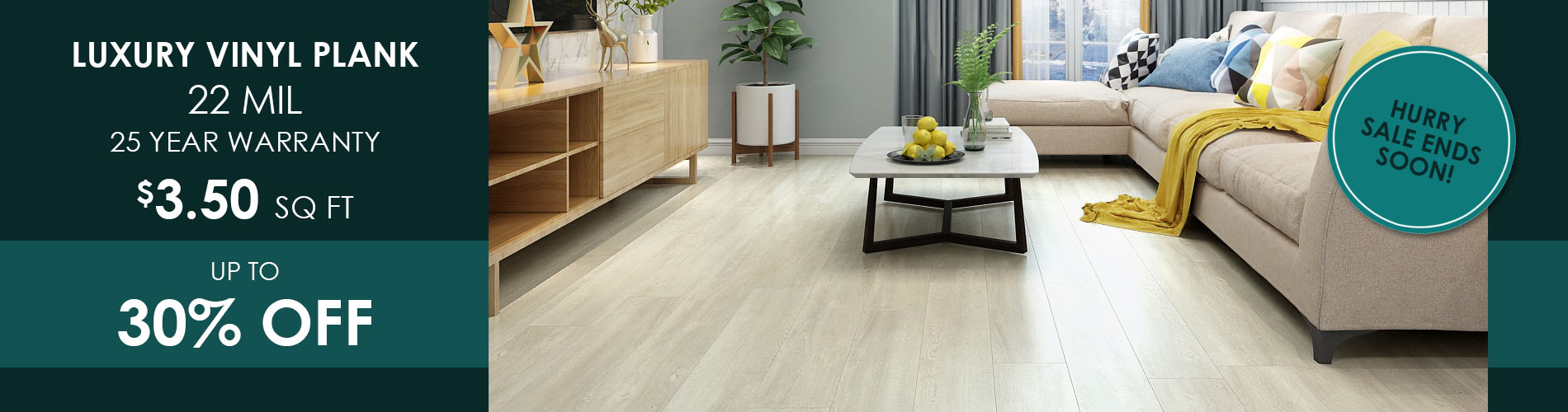 Luxury Vinyl Plank 22 mil 25 year warranty $3.50 sqft up to 30% Off - Hurry Sale Ends Soon